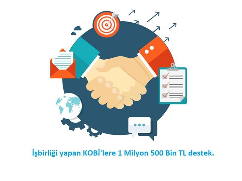 KOSGEB'den 'İş Birliği-Güç Birliği' Projelerine 1 Milyon 500 Bin TL'ye  Kadar Destek