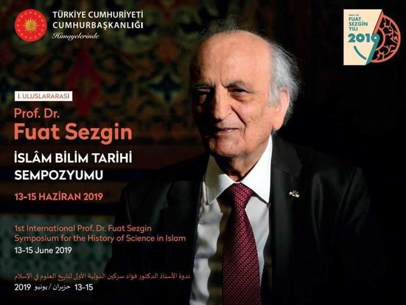 Prof. Dr. Fuat Sezgin İslam Bilim Tarihi Sempozyumu Yarın Başlıyor