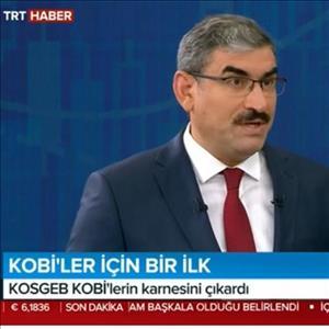 KOSGEB Başkanı TRT Haber'in Canlı Yayın Konuğu